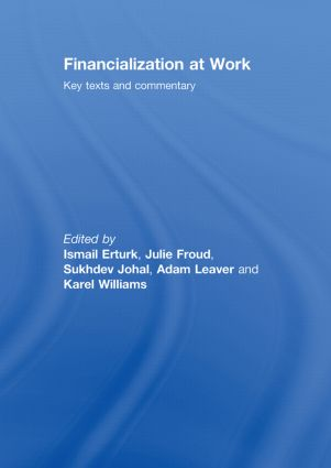 Financialization At Work: Key Texts and Commentary, 1st Edition (Hardback) book cover