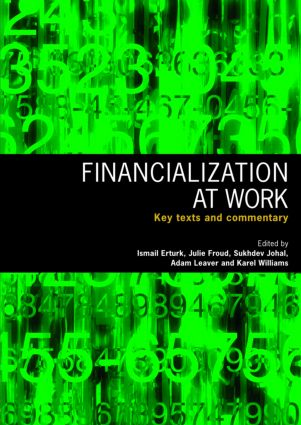 Financialization At Work: Key Texts and Commentary, 1st Edition (Paperback) book cover
