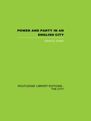 Power and Party in an English City: An account of single-party rule, 1st Edition (Hardback) book cover