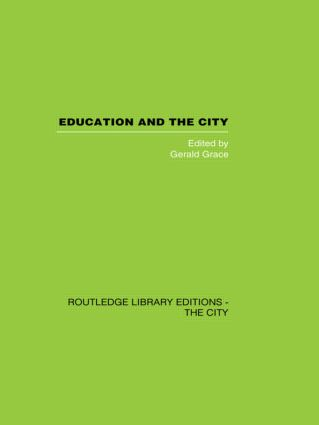 Education and the City: Theory, History and Contemporary Practice (Hardback) book cover