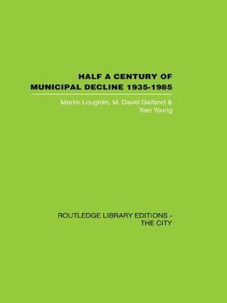 Half a Century of Municipal Decline: 1935-1985 (Hardback) book cover