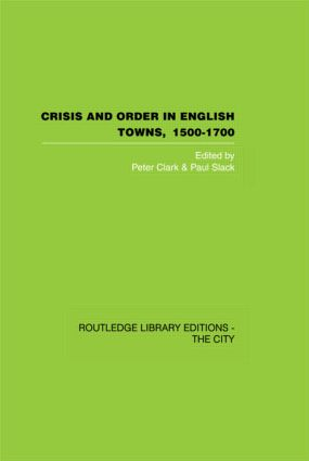 Crisis and Order in English Towns 1500-1700 (Hardback) book cover