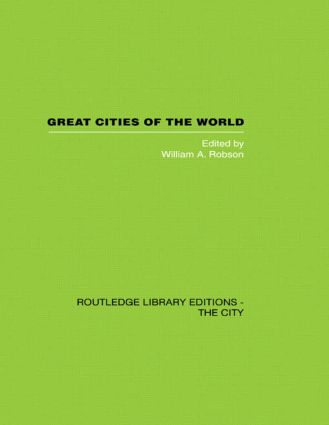 Great Cities of the World: Their government, Politics and Planning book cover