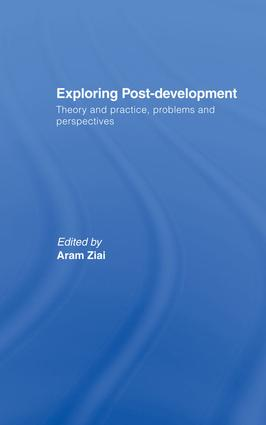 Exploring Post-Development: Theory and Practice, Problems and Perspectives (Hardback) book cover
