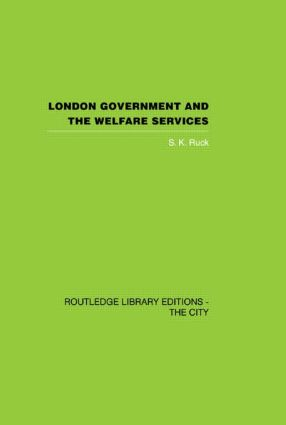 London Government and the Welfare Services: 1st Edition (Hardback) book cover