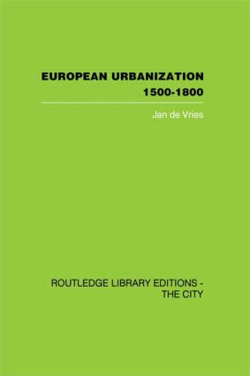European Urbanization, 1500-1800 (Hardback) book cover