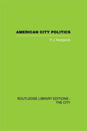American City Politics (Hardback) book cover