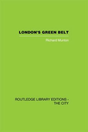 London's Green Belt: Containment in Practice, 1st Edition (Hardback) book cover