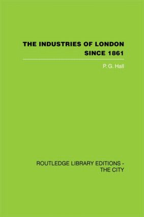 The Industries of London Since 1861 (Hardback) book cover
