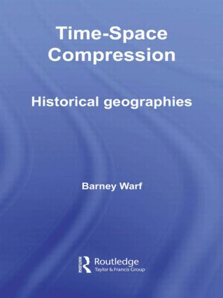 Time-Space Compression: Historical Geographies (Hardback) book cover