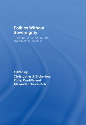 Politics Without Sovereignty: A Critique of Contemporary International Relations, 1st Edition (Hardback) book cover