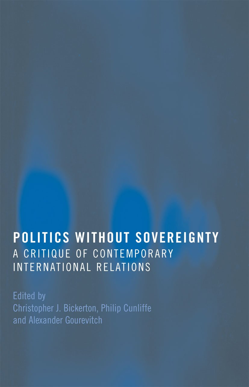 Politics Without Sovereignty: A Critique of Contemporary International Relations, 1st Edition (Paperback) book cover