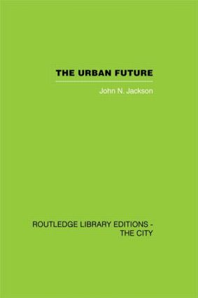 The Urban Future: A Choice Between Alternatives (Hardback) book cover