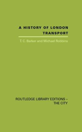 A History of London Transport: The Nineteenth Century (Hardback) book cover
