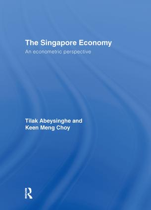 The Singapore Economy: An Econometric Perspective, 1st Edition (Hardback) book cover