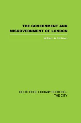 The Government and Misgovernment of London (Hardback) book cover