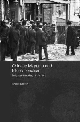 Chinese Migrants and Internationalism: Forgotten Histories, 1917–1945 book cover