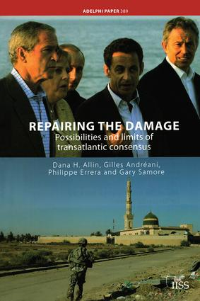 Repairing the Damage: Possibilities and Limits of Transatlantic Consensus, 1st Edition (Paperback) book cover