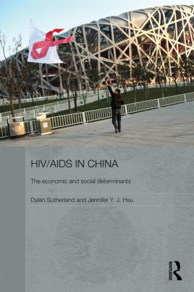 HIV/AIDS in China - The Economic and Social Determinants (Hardback) book cover