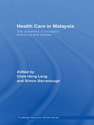 Health Care in Malaysia: The Dynamics of Provision, Financing and Access (Paperback) book cover
