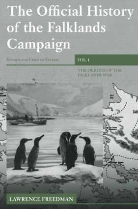 The Official History of the Falklands Campaign, Volume 1: The Origins of the Falklands War book cover