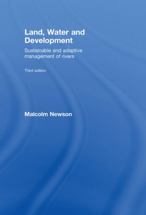 Land, Water and Development: Sustainable and Adaptive Management of Rivers, 1st Edition (Hardback) book cover
