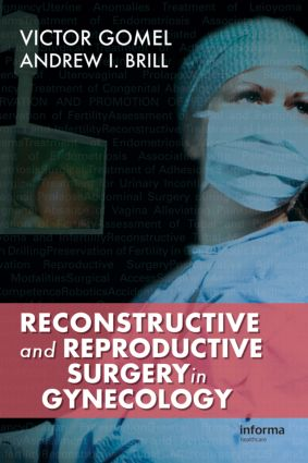 Reconstructive and Reproductive Surgery in Gynecology: 1st Edition (Hardback) book cover
