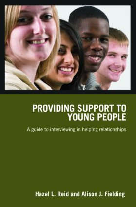 Providing Support to Young People: A Guide to Interviewing in Helping Relationships, 1st Edition (Paperback) book cover