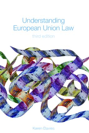 Understanding European Union Law: 3rd Edition (Paperback) book cover
