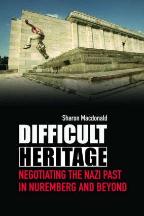 Difficult Heritage: Negotiating the Nazi Past in Nuremberg and Beyond book cover