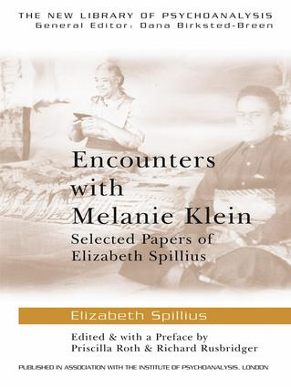 Encounters with Melanie Klein: Selected Papers of Elizabeth Spillius book cover