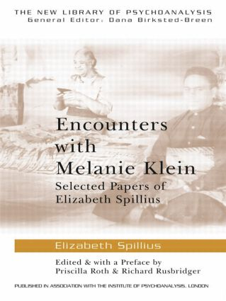 Encounters with Melanie Klein: Selected Papers of Elizabeth Spillius, 1st Edition (Paperback) book cover