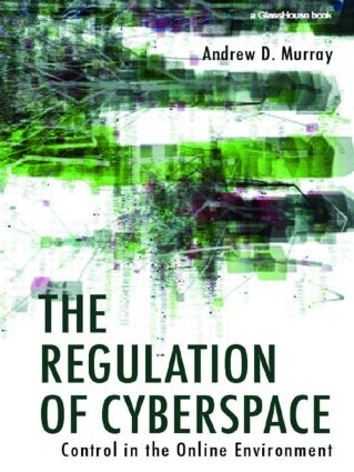 The Regulation of Cyberspace: Control in the Online Environment, 1st Edition (Paperback) book cover