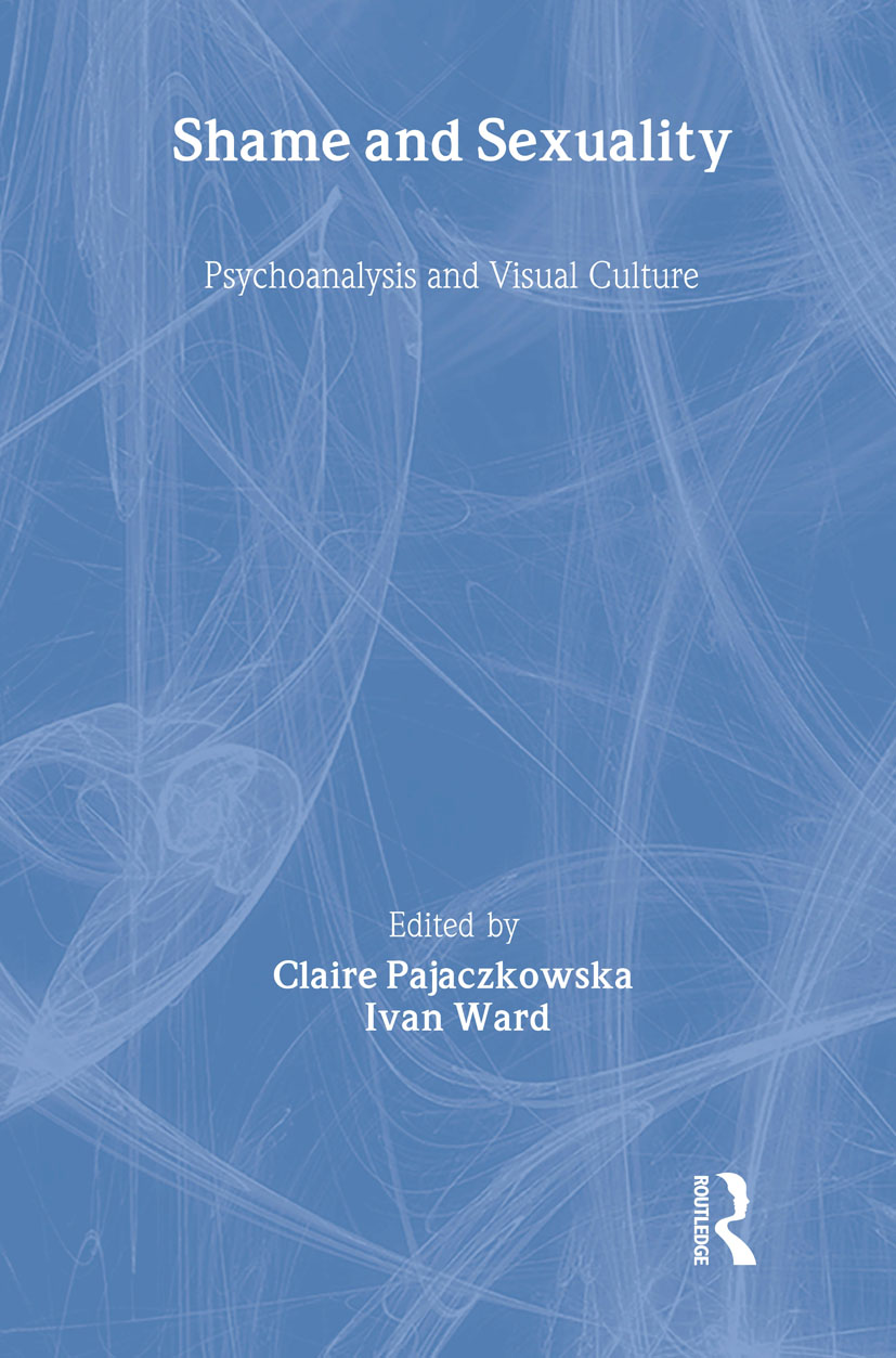 Shame and Sexuality: Psychoanalysis and Visual Culture, 1st Edition (Hardback) book cover