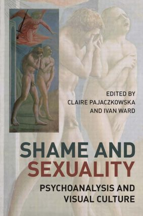 Shame and Sexuality: Psychoanalysis and Visual Culture (Paperback) book cover