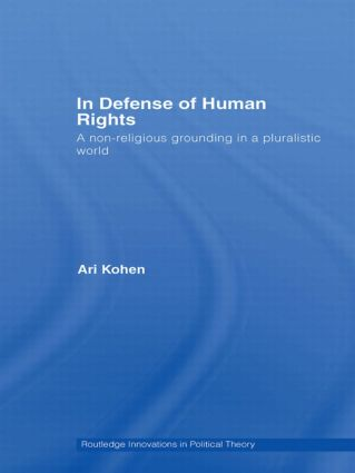 In Defense of Human Rights: A Non-Religious Grounding in a Pluralistic World (Hardback) book cover