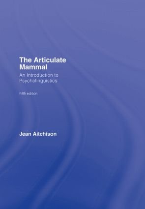 The Articulate Mammal: An Introduction to Psycholinguistics, 5th Edition (Hardback) book cover