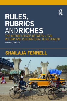 Rules, Rubrics and Riches: The Interrelations between Legal Reform and International Development, 1st Edition (Paperback) book cover