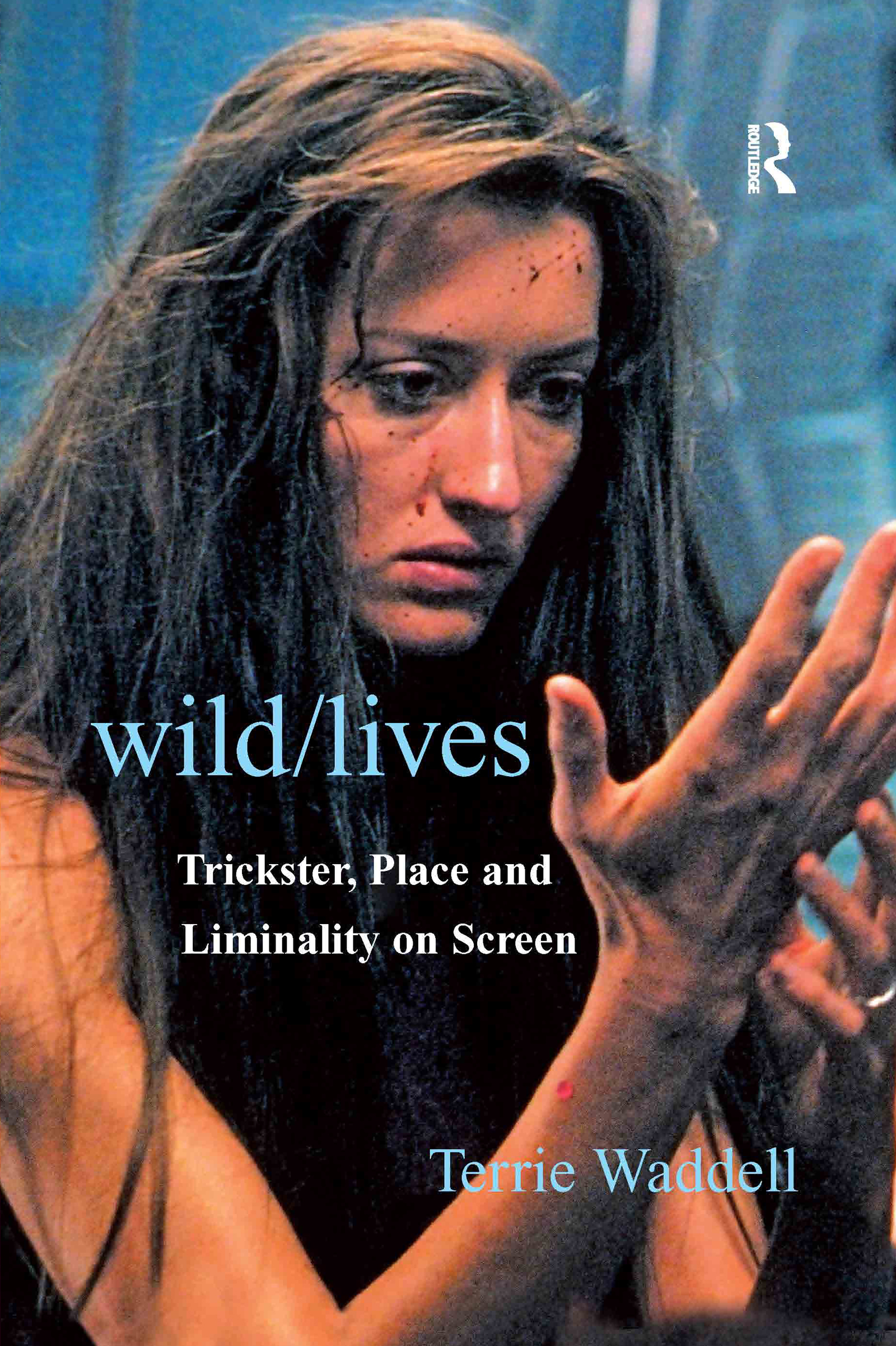 Wild/lives: Trickster, Place and Liminality on Screen, 1st Edition (Paperback) book cover