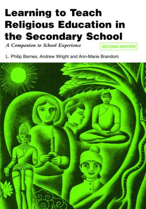 Learning to Teach Religious Education in the Secondary School: A Companion to School Experience, 2nd Edition (Paperback) book cover