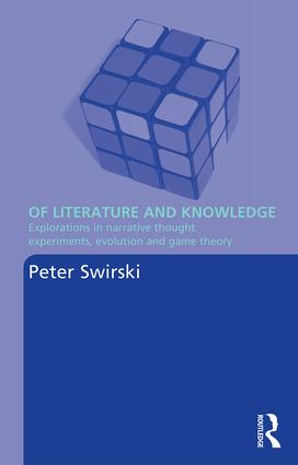 Of Literature and Knowledge: Explorations in Narrative Thought Experiments, Evolution and Game Theory (Paperback) book cover