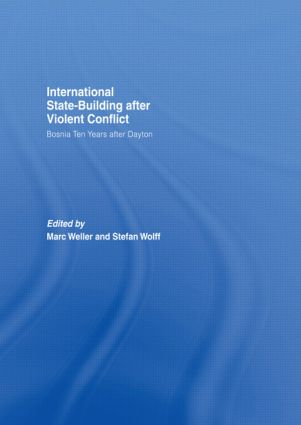 Internationalized State-Building after Violent Conflict: Bosnia Ten Years after Dayton (Hardback) book cover
