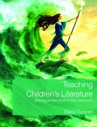 Teaching Children's Literature: Making Stories Work in the Classroom (Paperback) book cover