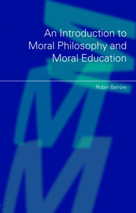 An Introduction to Moral Philosophy and Moral Education: 1st Edition (Paperback) book cover