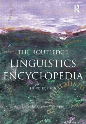 The Routledge Linguistics Encyclopedia: 3rd Edition (Hardback) book cover