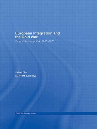European Integration and the Cold War: Ostpolitik-Westpolitik, 1965-1973 (Hardback) book cover
