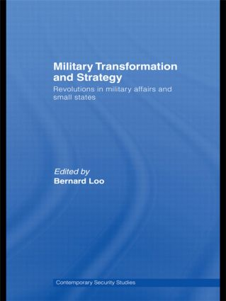 Military Transformation and Strategy: Revolutions in Military Affairs and Small States, 1st Edition (Hardback) book cover
