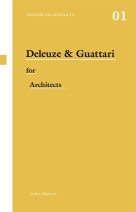 Deleuze & Guattari for Architects: 1st Edition (Paperback) book cover