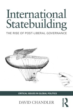 International Statebuilding: The Rise of Post-Liberal Governance (Paperback) book cover