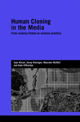 Human Cloning in the Media: From Science Fiction to Science Practice, 1st Edition (Hardback) book cover